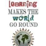 Learning Makes the World go round {Printable}