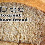10 tips for Perfect Wheat Bread