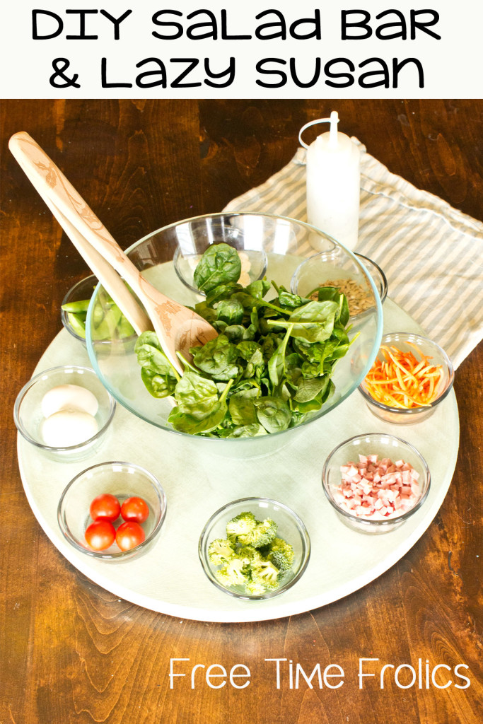 Easy salad bar and lazy susan diy www.freetimefrolics.com #healthyeating #healthykids