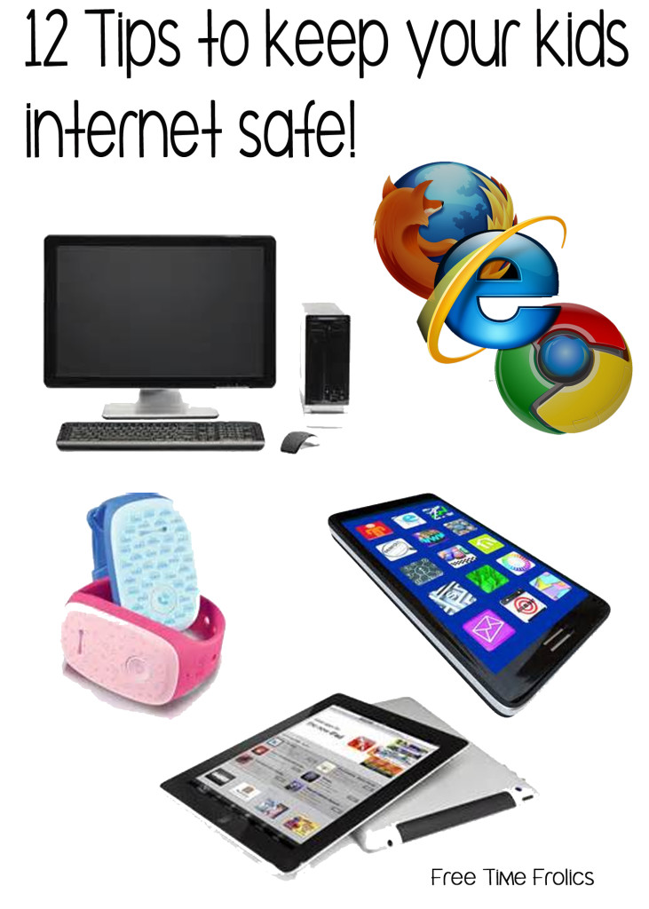 12 tips to keep your kids internet safe www.freetimefrolics.com