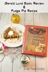 Fudge Pie Recipe and Gerald Lund book review www.freetimefrolics.com